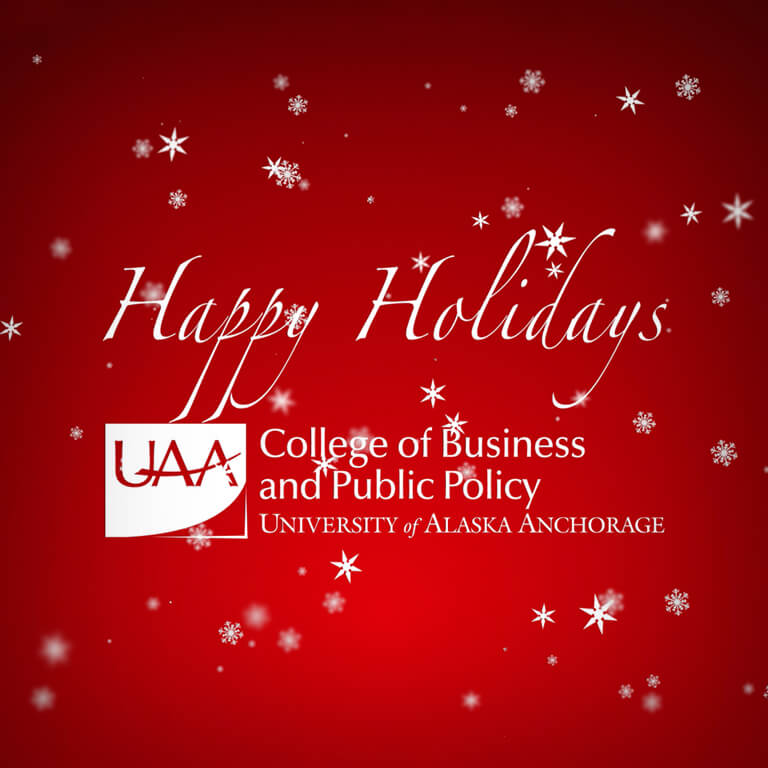 Happy Holidays from the College of Business and Public Policy
